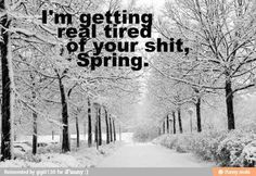 Funny pictures about Spring is being too winterish. Oh, and cool pics about Spring is being too winterish. Also, Spring is being too winterish. I Smile, Make Me Smile, Haha Funny, Lol, Funny Stuff, Funny Shit, Funny Things, Random Stuff, That's Hilarious
