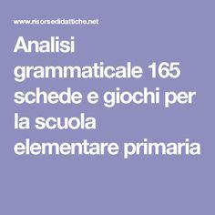 Analisi grammaticale 165 schede e giochi per la scuola elementare primaria