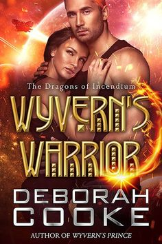 Wyvern's Warrior, #5 of the Dragons of Incendium series of paranormal romances by Deborah Cooke Paranormal Romance Books, Romance Novels, Fantasy Books To Read, Reading Stories, Fantasy Romance, Dragons, Book Covers, Movie Covers, Sci Fi