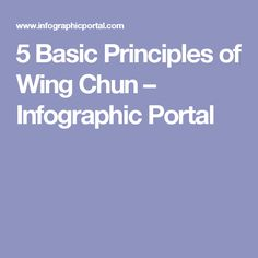 5 Basic Principles of Wing Chun – Infographic Portal