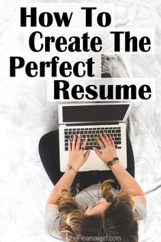 How to create the perfect resume in 9 steps   Financegirl