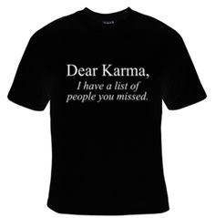 Dear Karma T-Shirt Womens - Sarcastic Shirts - Ideas of Sarcastic Shirts - Dear Karma T-Shirt Womens Dear Karma T-Shirt Womens Source by britanycor The post Dear Karma T-Shirt Womens appeared first on How To Be Trendy. Funny T Shirt Sayings, Sarcastic Shirts, Funny Shirts Women, Funny Tee Shirts, Funny Sweatshirts, T Shirts With Sayings, Cute Shirts, T Shirt Slogans, Sister Shirts