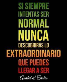 Se diferente a los demás, haz cosas diferentes y tendrás resultados EXTRAORDINARIOS!!! #anabelycarlos #somosextraordinarios