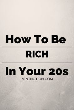 How to be rich in your 20s. Managing your finances can be a little overwhelming, especially when you're young. However, the sooner your start making a financial plan for yourself, the more time you have to create a bright future. The smart money habits you make now can contribute to your long-term success. Find out how to be rich in your twenties!