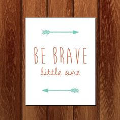 Be brave little one printable nursery art, Instant Download on Etsy, $3.00