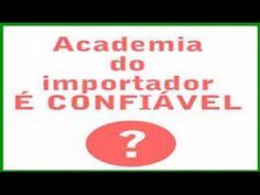 Academia do Importador - Academia do importador é confiável? - YouTube