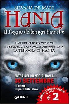 Amazon.it: Il regno delle tigri bianche. Hania - Silvana De Mari - Libri