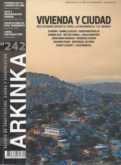 Arkinka : revista de arquitectura, diseño y construcción (Lima) / NA 5 A72-P AÑO 20 NO 242 ENE 2016