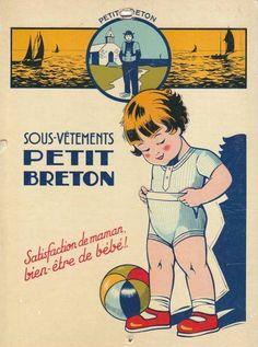 Petit Breton Underwear for French Children Pub Vintage, Look Vintage, Vintage Labels, Vintage Ephemera, Vintage Signs, Vintage Advertising Posters, Vintage Advertisements, Vintage Posters, Retro Ads