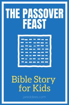 The Passover Feast: A Bible Story for Catholic Kids | Jared Dees Passover Feast, Passover Food, Struggles In Life, The Lost Sheep, Bible Stories For Kids, New Bible, Catholic Kids