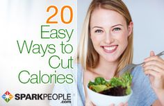 20 effortless ways to cut calories: Simple tips that fit seamlessly into your life. Great ideas! #weightloss
