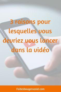 3 raisons pour lesquelles vous devriez vous lancer dans la vidéo