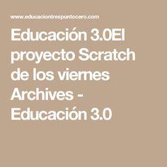 Educación 3.0El proyecto Scratch de los viernes Archives - Educación 3.0