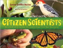 The Common Core standards put a premium on exploration and discovery. So does the author Loree Griffin Burns.