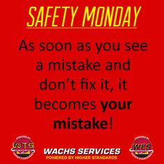 At Wachs Services, Safety is not just an objective but at the center of our culture!     Today's post features a philosophy that we practice daily here at Wachs.  If you see a mistake, fix it on the spot to prevent others from being injured.