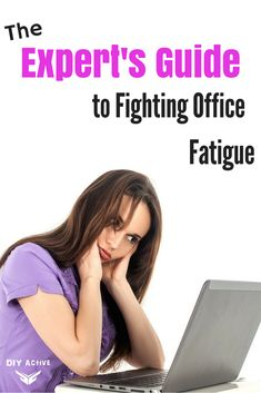 The Expert's Guide to Fighting Office Fatigue via @DIYActiveHQ #office #work #desk #energyhealing #fatigue