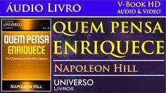 Quem Pensa Enriquece - 02 - Áudio Livro - Napoleon Hill https://www.youtube.com/watch?v=lMDX03pF0XA