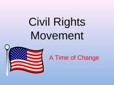 This 18 slide PPT is a great tool to use when teaching the Civil Rights Movement. It covers: the National Association for the Advancement of Colored People, W.E.B. Du Bois, Thurgood Marshall, Brown vs. the Board of Education, the Crisis in Little Rock, Rosa Parks, the Montgomery Bus Boycott, Martin Luther King Jr., the Southern Christian Leadership Conference, the Student Nonviolent Coordinating Committee, March on Washington, Civil Rights Act of 1964, and the Voting Rights Act of 1965. $