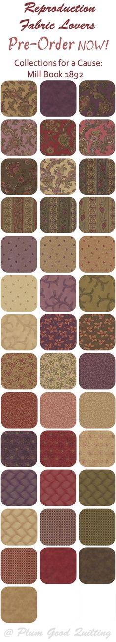 Collections for a Cause Fabric ; Mill Book Series 1892 Pre-Orders available now..make sure you get the fabric you want!