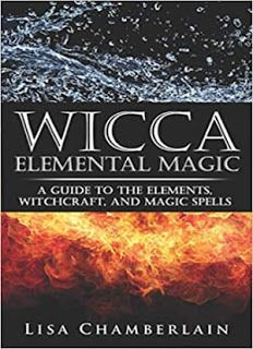 Free on the Kindle Today Wicca Elemental Magic: A Guide to the Elements, Witchcraft, and Magic Spells (Wicca Books Book eBook: Lisa Chamberlain: Kindle Store Wiccan Books, Magick Book, Witchcraft Books, Wiccan Spells, Magic Spells, Witchcraft History, Easy Spells, Occult Books, Psychic Development