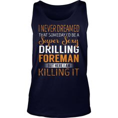 Super Sexy Drilling Foreman Job Title TShirt #gift #ideas #Popular #Everything #Videos #Shop #Animals #pets #Architecture #Art #Cars #motorcycles #Celebrities #DIY #crafts #Design #Education #Entertainment #Food #drink #Gardening #Geek #Hair #beauty #Health #fitness #History #Holidays #events #Home decor #Humor #Illustrations #posters #Kids #parenting #Men #Outdoors #Photography #Products #Quotes #Science #nature #Sports #Tattoos #Technology #Travel #Weddings #Women