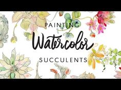 Painting Watercolor Succulents by Kristy Rice - YouTube