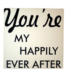 you're my happily ever after