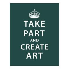 Take Part and Create Art Print made by Logophilia .
