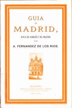 Fernández de los Ríos, Ángel (2002). Guía de Madrid: manual del madrileño y del forastero. Madrid: Ediciones La Librería. (Obra original publicada en 1876). Sign. 908 M FER. Catálogo UPM: http://marte.biblioteca.upm.es/uhtbin/cgisirsi/x/y/0/05?searchdata1=84-95889-31-5{020}