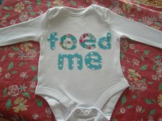 feed me baby grows for your hungry little ones Applique Letters, Hand Applique, Personalized Tee Shirts, Adult Children, Kids, Cream Tees, Baby Grows, Applique Designs, Little Ones