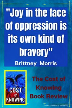 """""""Joy in the face of oppression is its own kind of bravery"""" Brittney Morris. The Cost of Knowing YA book review. Can you afford seeing the future? Every time Alex touches an object he can see the future of that object. This strange power has truly become a curse in Alex's life. The Cost of Knowing follows Alex as he navigates the loss of his parents and best friend, a complicated dating relationship, work, and racism in America. What will be next and can Alex afford the cost of knowing?! Ya Books, Good Books, Books To Read, Best Quotes From Books, Book Quotes, Books For Self Improvement, Literature Quotes, Dating Relationship, Book Study"""
