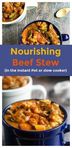 Nourishing beef stew in the instant pot or slow cooker. An easy, healthy and tasty meal.