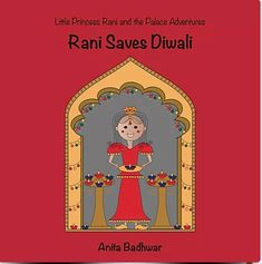 Little Princess Rani is a Princess of a Kingdom in India. On the day of Diwali she finds out that  the palace's Royal Decorator has had an accident. Rani has an idea on how to finish the Diwali  decorations in time for the Diwali celebration. Find out how Rani saves Diwali! Princess Palace, Kids Book Series, Diwali Celebration, Diwali Decorations, Little Princess, Childrens Books, India, Adventure, Children's Books