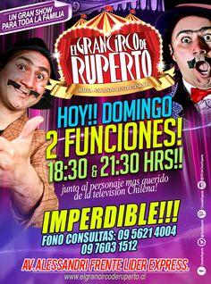 HOY DOMINGO!!! DOS GRANDES FUNCIONES!! EN CURICÓ!! IMPERDIBLE!!! Que no te lo cuenten!!!18:30 & 21:30 HRS!! EL GRAN CIRCO DE RUPERTO!!! un espectáculo para grandes y pequeños.