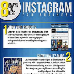 8 ways to use instagram Source: marketinginfographics.org #instagram #business #photo #engagement #followers #imagination #images #content #video #story #app #smartphones #marketing