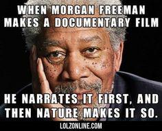 When Morgan Freeman Makes A Documentary Film...