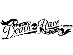 Amazing type and script on the in it to win it Death Race!