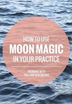 How to use moon magic in your practice, Rogue Wood blog