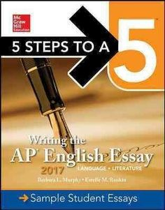 mcgraw hill 5 steps to a 5 writing the ap english essay language literature