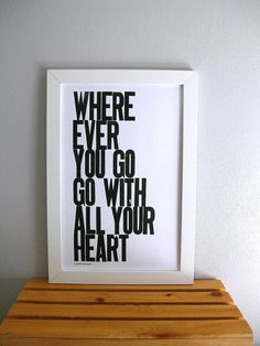 where ever you go go with all your heart
