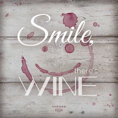 Smile, there's wine