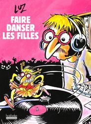 Luz - Faire danser les filles (Hoëbeke - 2006) | chronique foutraque.com
