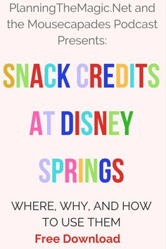 Snack Credits at Disney Springs - You get snack credits when using the Disney Dining Plan, and they are exactly what they sound like. There are SO MANY WAYS to use your snack credit.  You can use a snack credit for a bottle of water or you can go to Goofy's and create your own treat.  I remember being at Disney Springs, in the heat, looking on my phone for some guidance.  Now I have this download you can save on your phone and not be me.  For more information visit www.planningthemagic.net