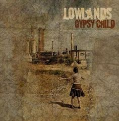 """Gypsy Child"" by Lowlands - Credits: Additional Recordings - Release Year: 2010"