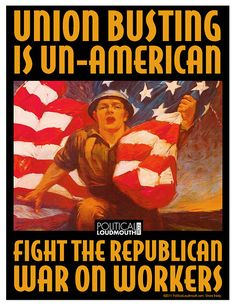Union Busting is Un-American | Source: Political Loudmouth