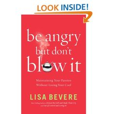 80 best lisa bevere images on pinterest lisa bible studies and maintaining your passion without losing your cool this book will help you move from destructive to constructive anger and recapture the healthy passion god fandeluxe Choice Image