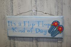 Tropical Beach Sign - It's a Flip Flop Kind of Day on Etsy, $16.00