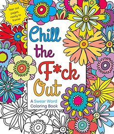 Chill The Fck Out A Swear Word Coloring Book By Hannah Caner