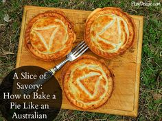 meat pies --> the 2 recipes are basically beef stew and sheperds pie baked in pie crust and puff pastry YUM!
