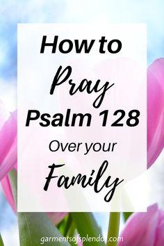 Prayer Scriptures, Bible Prayers, Faith Prayer, God Prayer, Prayer Quotes, Bible Verses Quotes, Prayer For My Family, Praying For Your Family, Psalm 128